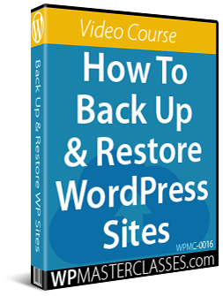 How To Back Up And Restore WordPress Sites - WPMasterclasses.com