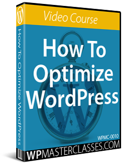 How To Optimize WordPress - Video Course
