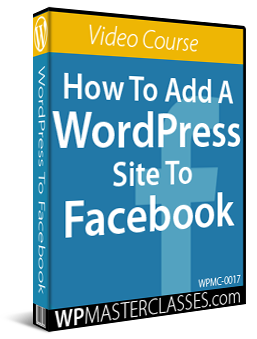 Learn How To Add Your WordPress Site To Facebook - WPMasterclasses.com